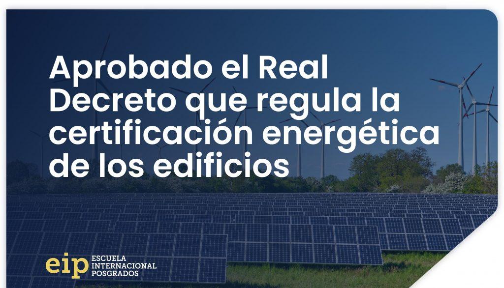 real decreto que regula la certificacion energetica de los edificios