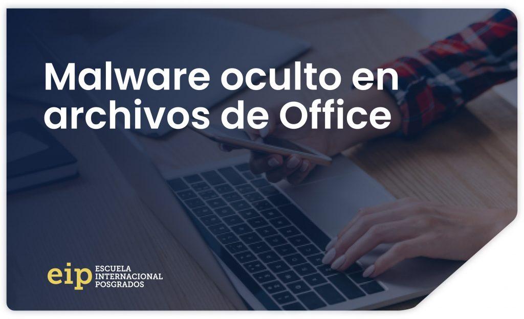 malware oculto en archivos de office